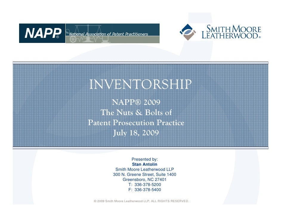 INVENTORSHIP        NAPP® 2009    The Nuts & Bolts of Patent Prosecution Practice        July 18, 2009                    ...