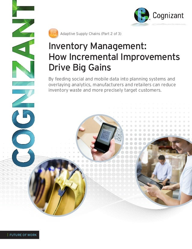 Inventory Management: How Incremental Improvements Drive Big Gains By feeding social and mobile data into planning systems...