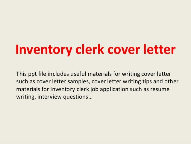 Inventory Clerk Cover Letter This Ppt File Includes Useful Materials For  Writing Cover Letter Such As ...
