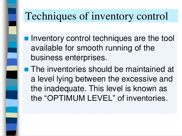 inventory control techniques Literature review on inventory management with practical examples efficient inventory control includes how the inventory are inventory management techniques.