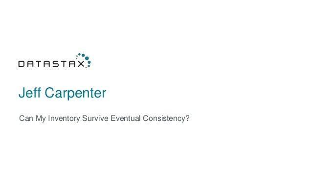 Jeff Carpenter Can My Inventory Survive Eventual Consistency?
