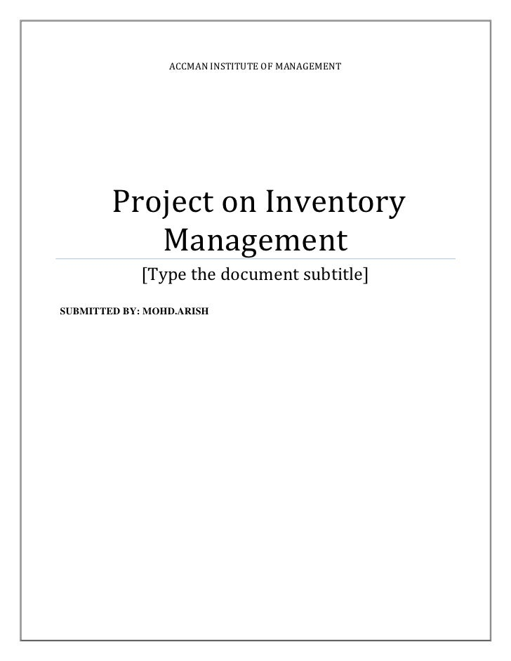 aCCMAN INSTITUTE OF MANAGEMENT Project on Inventory Management[Type the document subtitle]SUBMITTED BY: MOHD.ARISH<br />IN...