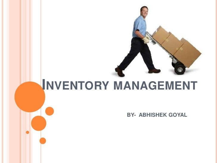 Inventory management<br />BY-  ABHISHEK GOYAL<br />