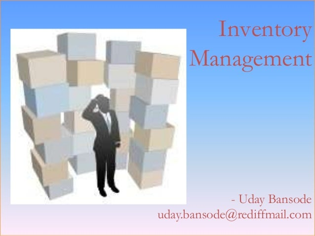 Inventory Management - Uday Bansode uday.bansode@rediffmail.com