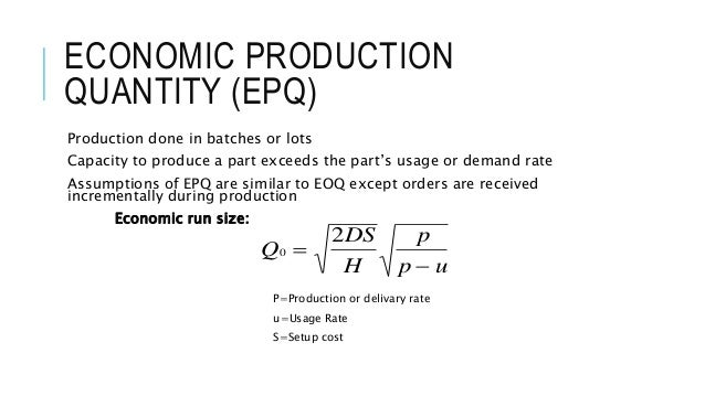 economic order quantity and economic production Economic order quantity and economic production quantity models for inventory management this site is a part of the javascript e-labs learning objects for decision making other javascript in this series are categorized under different areas of applications in the menu section on this page professor hossein arsham.