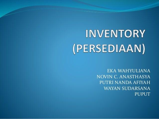 EKA WAHYULIANA NOVIN C. ANASTHASYA PUTRI NANDA AFIYAH WAYAN SUDARSANA PUPUT