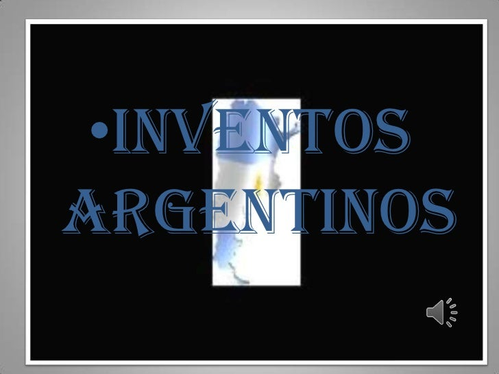 INVENTOS ARGENTINOS<br />