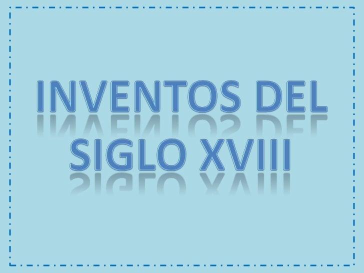559d72eeea6 Inventos de los siglos XVIII y XIX br    Lucía Villegas br     2.