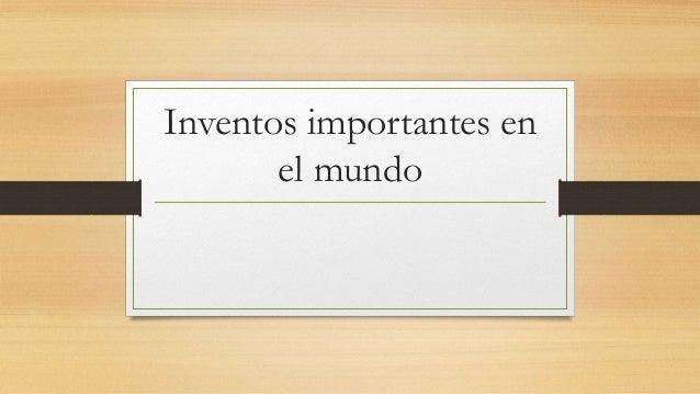 Inventos importantes en el mundo