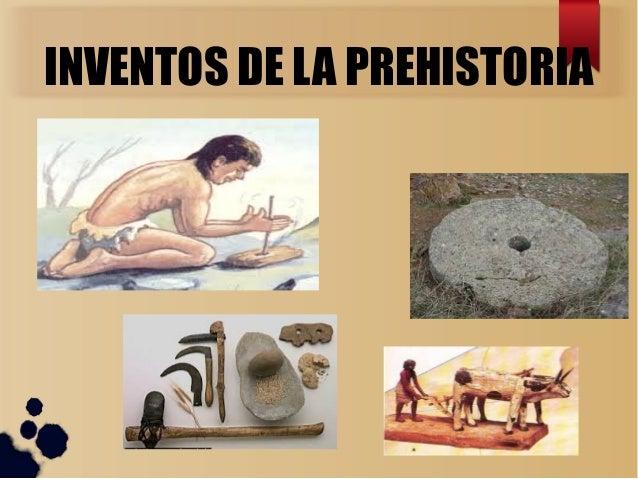 inventos y descubrimientos de la prehistoria