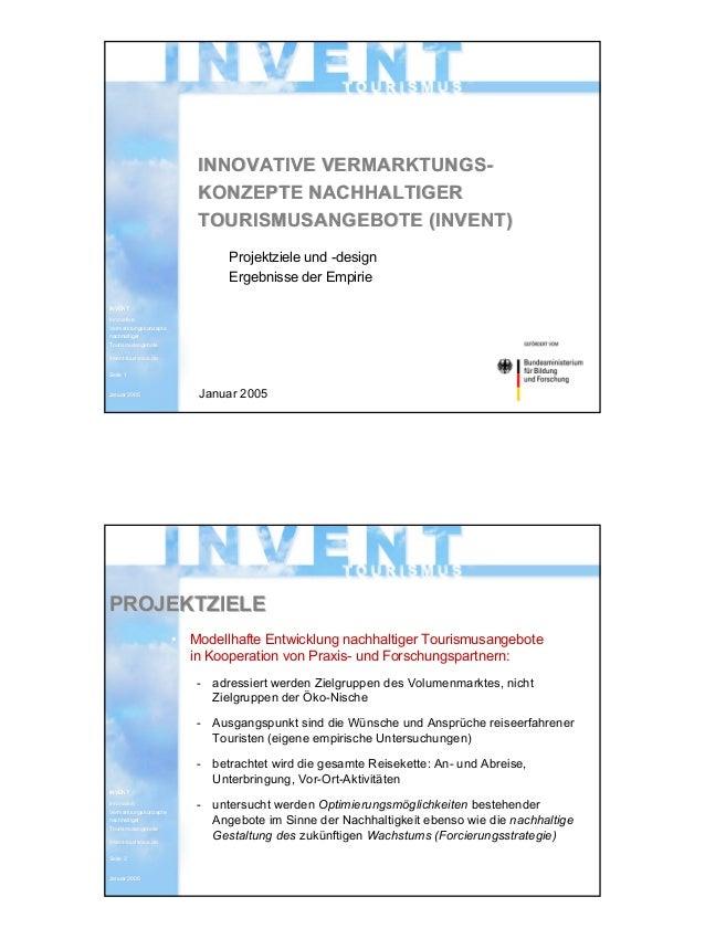 INVENT Tourismus 23.02.2005 Innovative Vermarktungskonzepte nachhaltiger Tourismusangebote 1 INVENTINVENT InnovativeInnova...