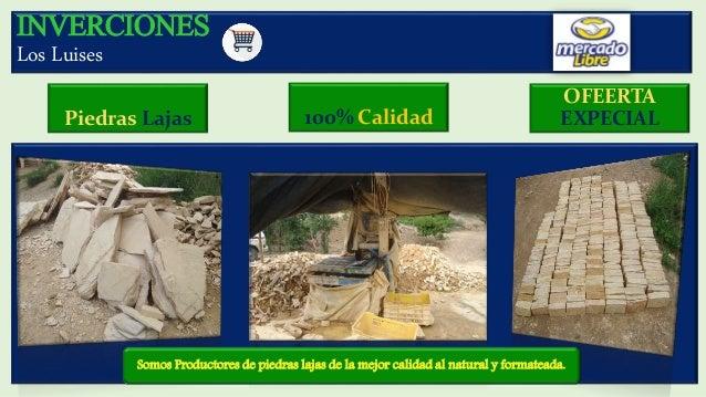 INVERCIONES Los Luises Piedras Lajas Somos Productores de piedras lajas de la mejor calidad al natural y formateada. 100% ...