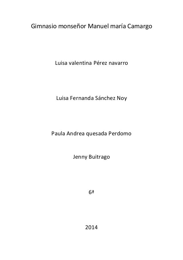 Gimnasio monseñor Manuel maría Camargo  Luisa valentina Pérez navarro  Luisa Fernanda Sánchez Noy  Paula Andrea quesada Pe...