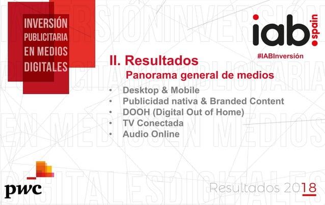 #IABInversión • Desktop & Mobile • Publicidad nativa & Branded Content • DOOH (Digital Out of Home) • TV Conectada • Audio...