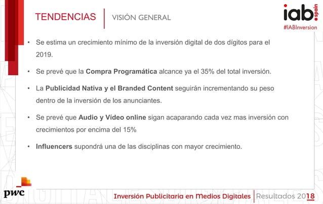 #IABInversión TENDENCIAS VISIÓN GENERAL • Se estima un crecimiento mínimo de la inversión digital de dos dígitos para el 2...