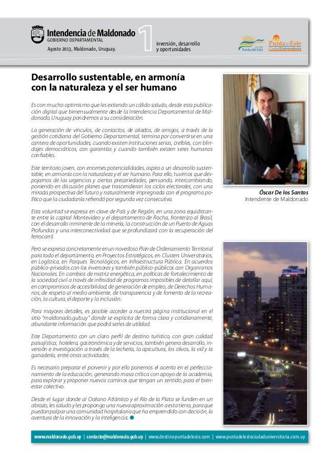 Agosto 2013, Maldonado, Uruguay. inversión, desarrollo y oportunidades Es con mucho optimismo que les extiendo un cálido s...