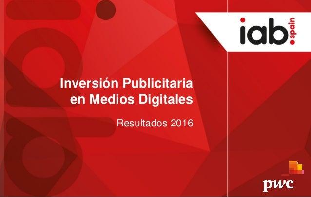 Inversión Publicitaria en Medios Digitales Resultados 2016