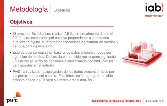 Metodología Objetivos Objetivos • El presente Estudio, que realiza IAB Spain anualmente desde el 2002, tiene como principa...