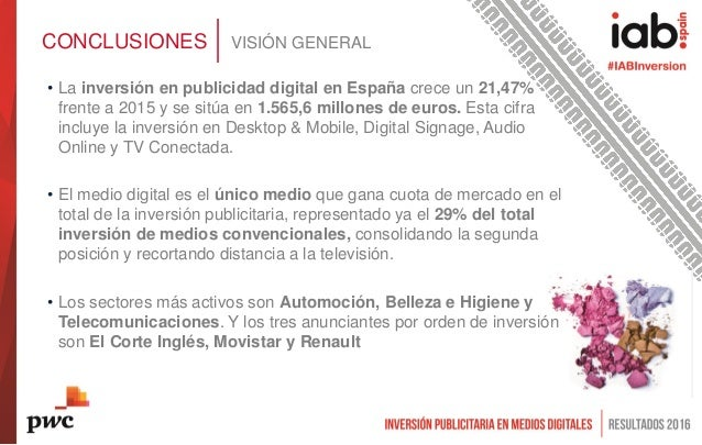 CONCLUSIONES VISIÓN GENERAL • La inversión en publicidad digital en España crece un 21,47% frente a 2015 y se sitúa en 1.5...