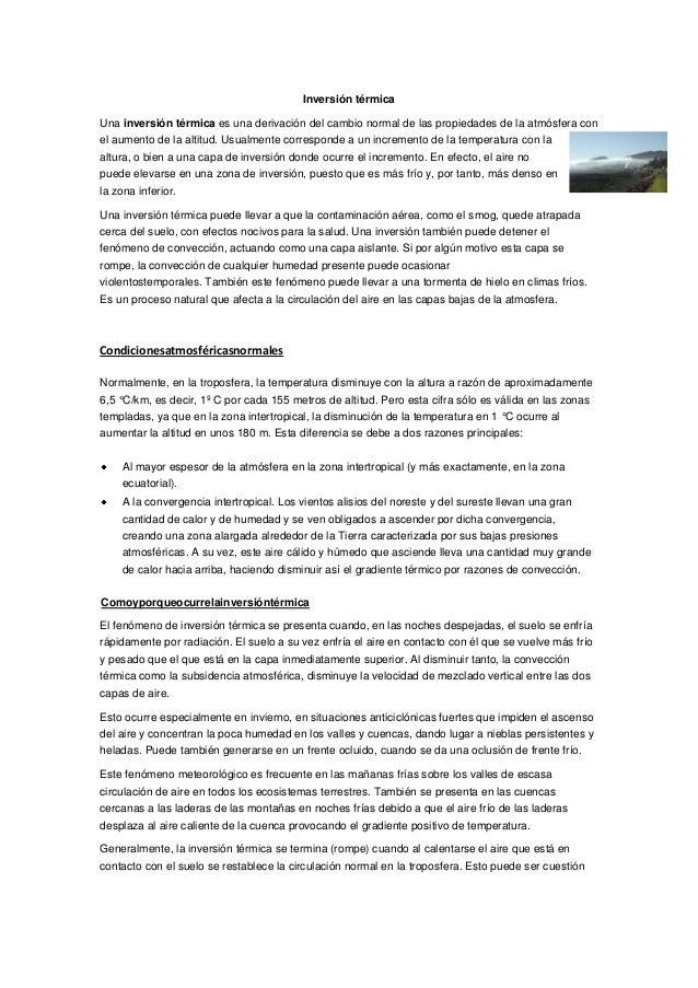 Inversión térmica Una inversión térmica es una derivación del cambio normal de las propiedades de la atmósfera con el aume...