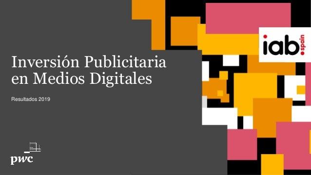 Inversión Publicitaria en Medios Digitales Resultados 2019