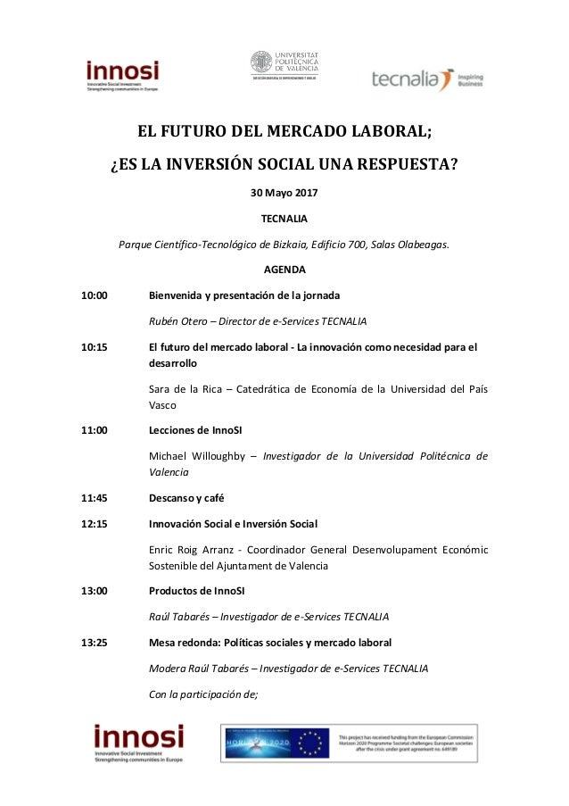 EL FUTURO DEL MERCADO LABORAL; ¿ES LA INVERSIÓN SOCIAL UNA RESPUESTA? 30 Mayo 2017 TECNALIA Parque Científico-Tecnológico ...