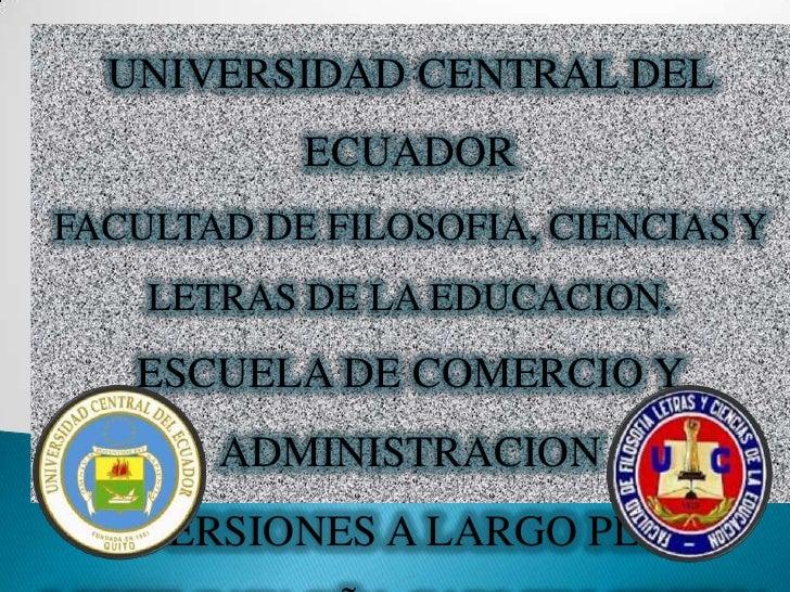 UNIVERSIDAD CENTRAL DEL           ECUADORFACULTAD DE FILOSOFIA, CIENCIAS Y    LETRAS DE LA EDUCACION.   ESCUELA DE COMERCI...