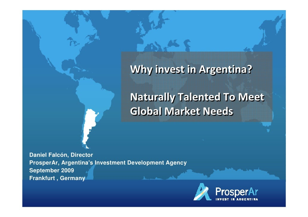Why invest in Argentina?                                   Naturally Talented To Meet                                  Glo...