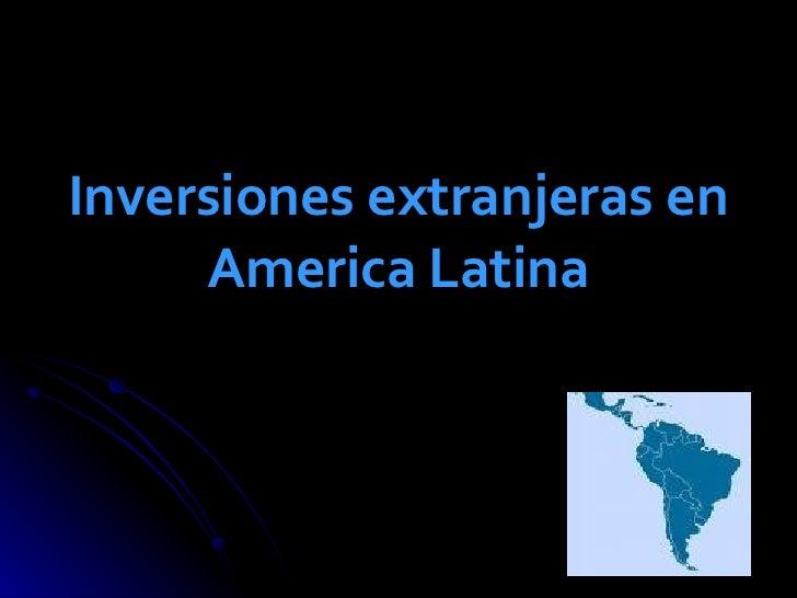 Inversiones extranjeras en America Latina