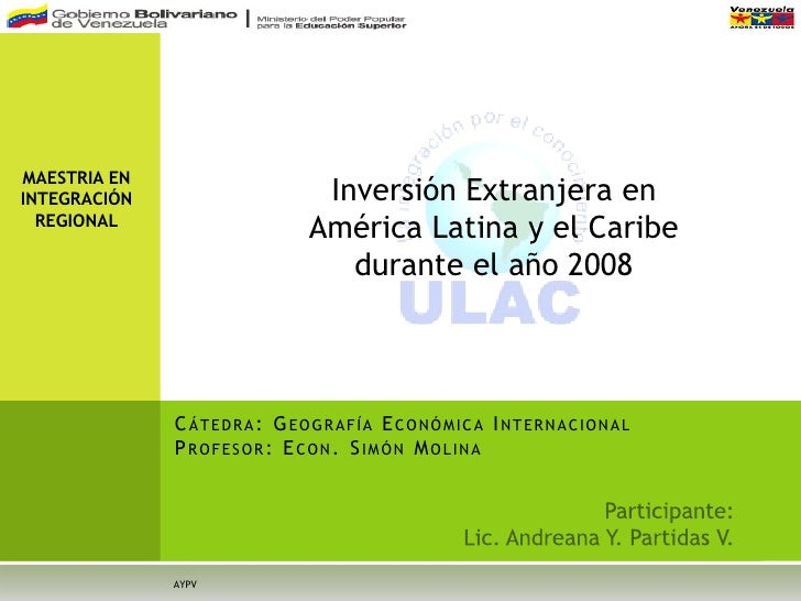 MAESTRIA EN INTEGRACIÓN                 Inversión Extranjera en   REGIONAL                            América Latina y el ...