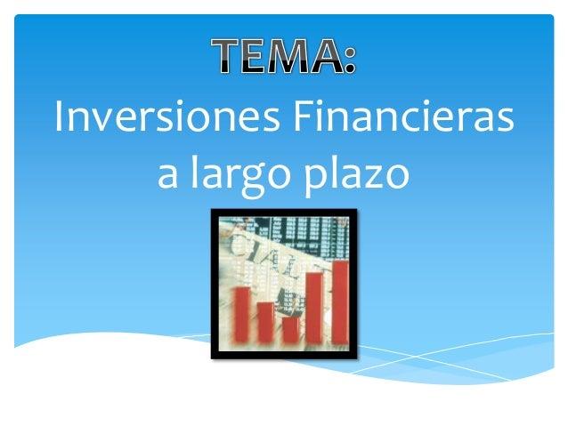 Inversiones Financierasa largo plazo