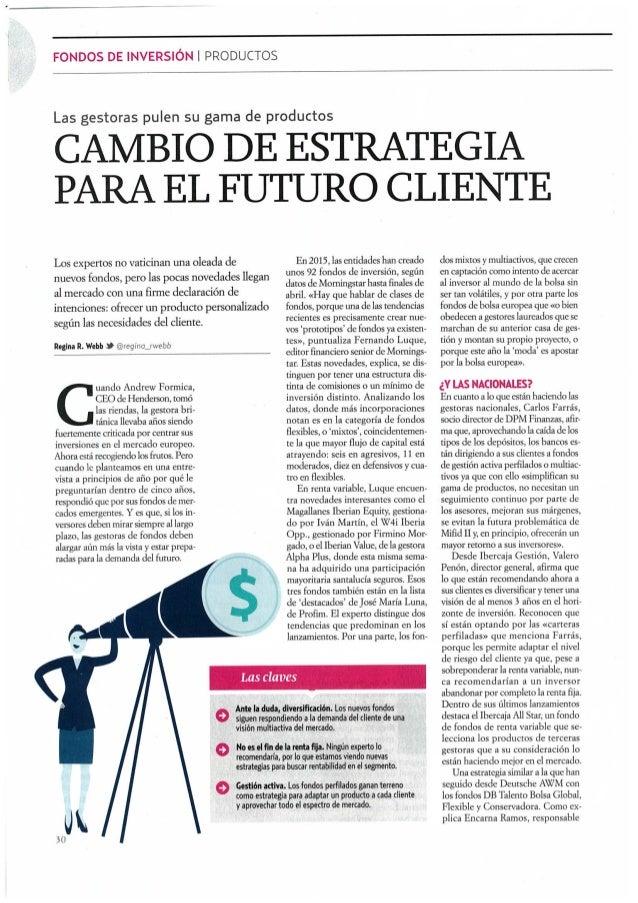 FONDOS DE lNVERSlÒN l PRODUCTOS  Las gestoras pulen su gama de productos  CAMBIO DE ESTRATEGIA PARA EL FUTURO CLIENTE  Los...