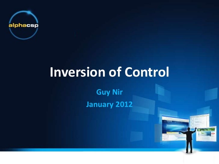 Inversion of Control         Guy Nir      January 2012