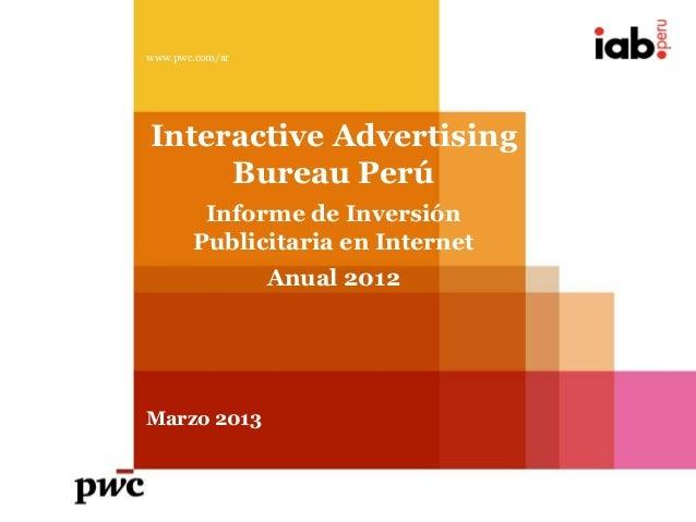 www.pwc.com/arInteractive Advertising     Bureau Perú        Informe de Inversión       Publicitaria en Internet          ...