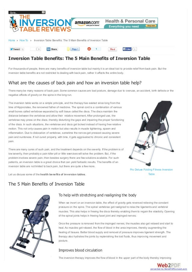 Go to...  Home » How To » Inversion Table Benefits: The 5 Main Benefits of Inversion Table Tweet  1  0  1  Share  Like  1 ...
