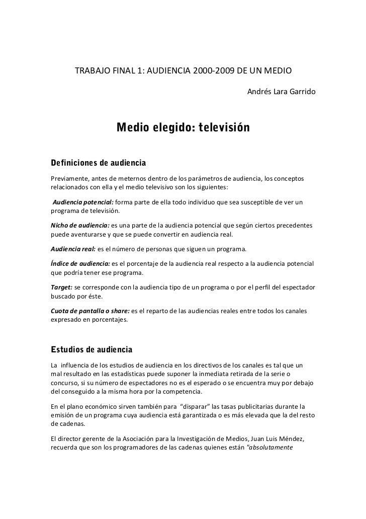 TRABAJO FINAL 1: AUDIENCIA 2000-2009 DE UN MEDIO                                                                    Andrés...