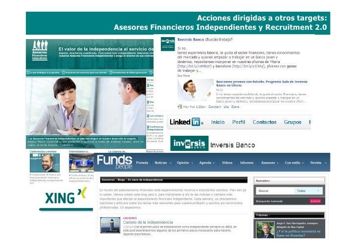 Acciones dirigidas a otros targets: Asesores Financieros Independientes y Recruitment 2.0