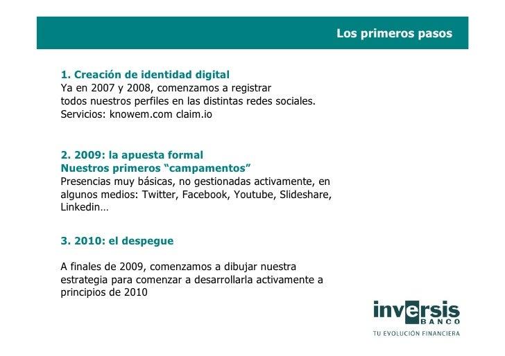 Los primeros pasos   1. Creación de identidad digital Ya en 2007 y 2008, comenzamos a registrar todos nuestros perfiles en...