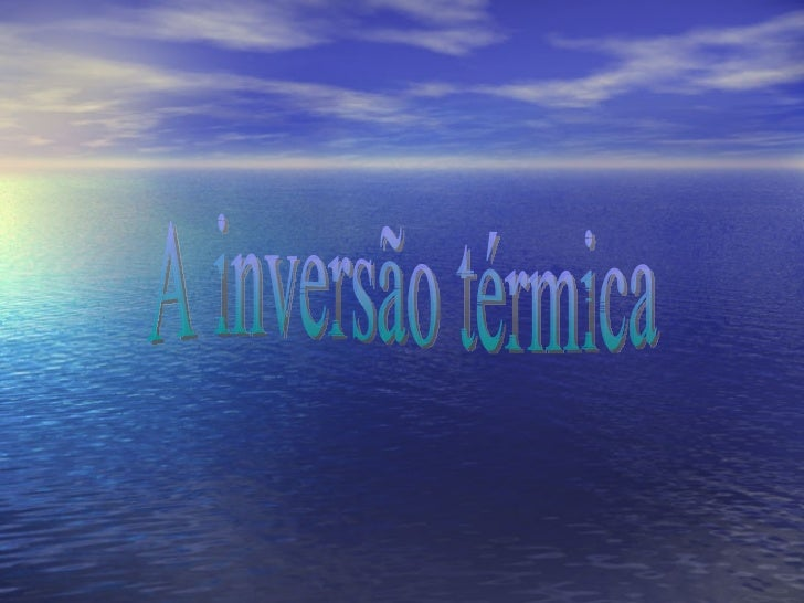 A inversão térmica