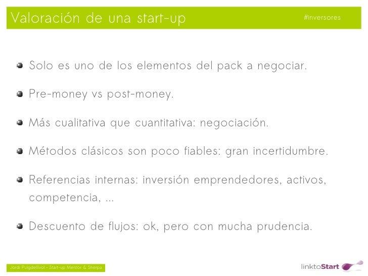 Valoración de una start-up                                 #inversores         Solo es uno de los elementos del pack a neg...