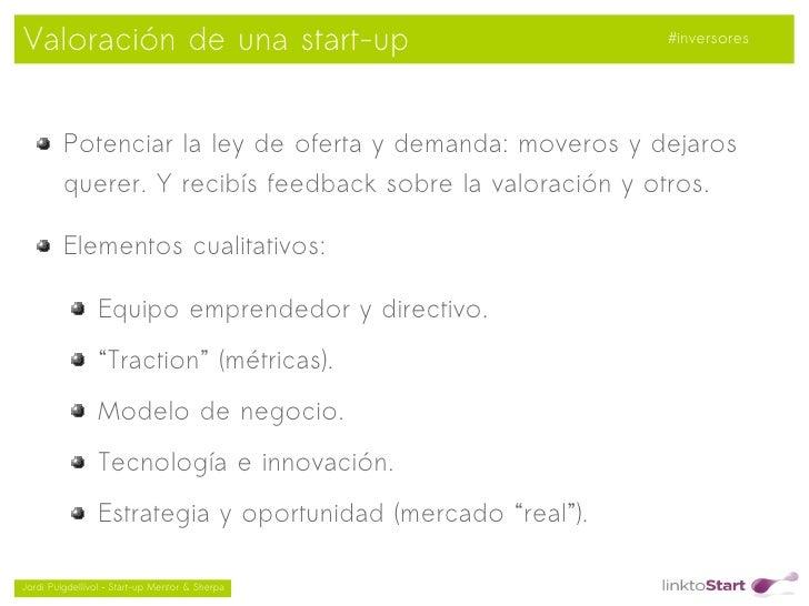 Valoración de una start-up                                   #inversores         Potenciar la ley de oferta y demanda: mov...