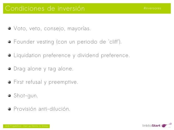 Condiciones de inversión                                 #inversores         Voto, veto, consejo, mayorías.         Founde...