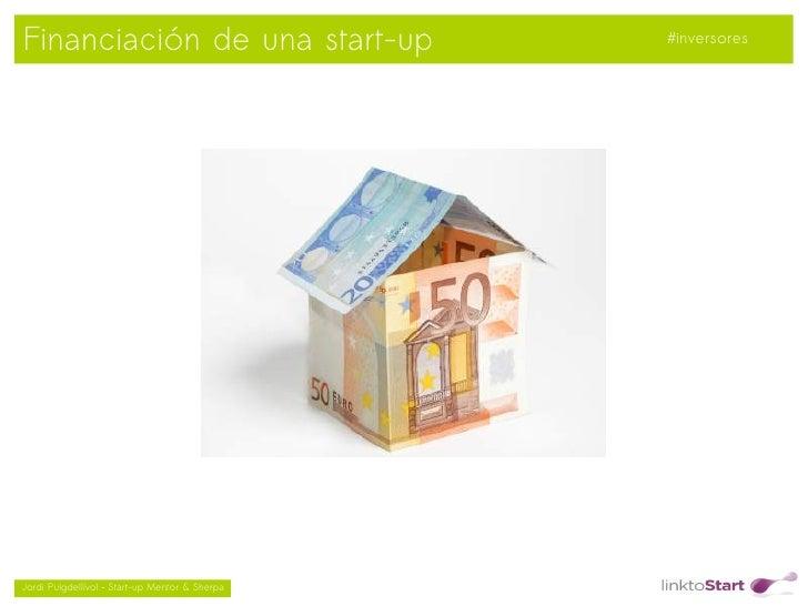 Financiación de una start-up                        #inversores                                               Jordi Puig...
