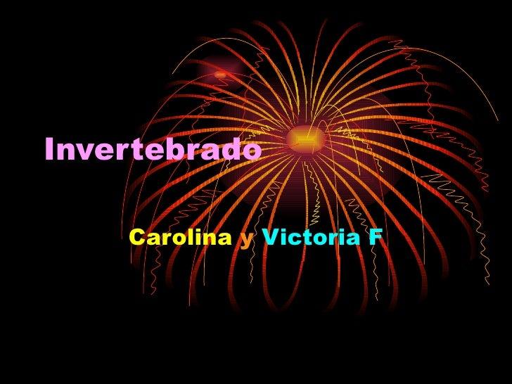 Invertebrado Carolina   y   Victoria F