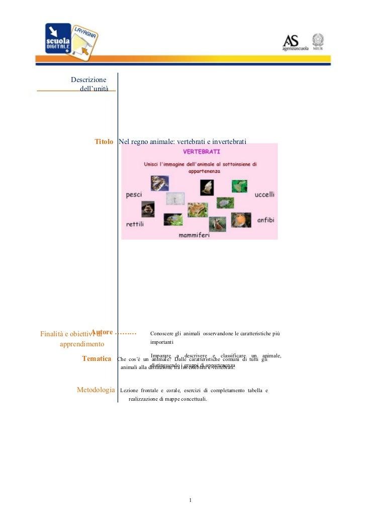 • • Descrizione dell'unità Titolo  Nel regno animale: vertebrati e invertebrati Autore ……… Tematica  Che  cos'è  un  anima...