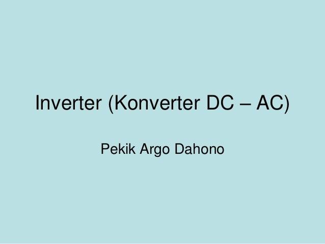 Inverter (Konverter DC – AC) Pekik Argo Dahono