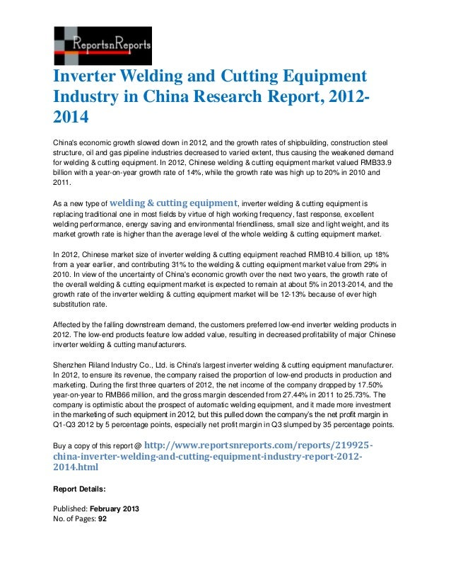 Inverter Welding and Cutting EquipmentIndustry in China Research Report, 2012-2014Chinas economic growth slowed down in 20...