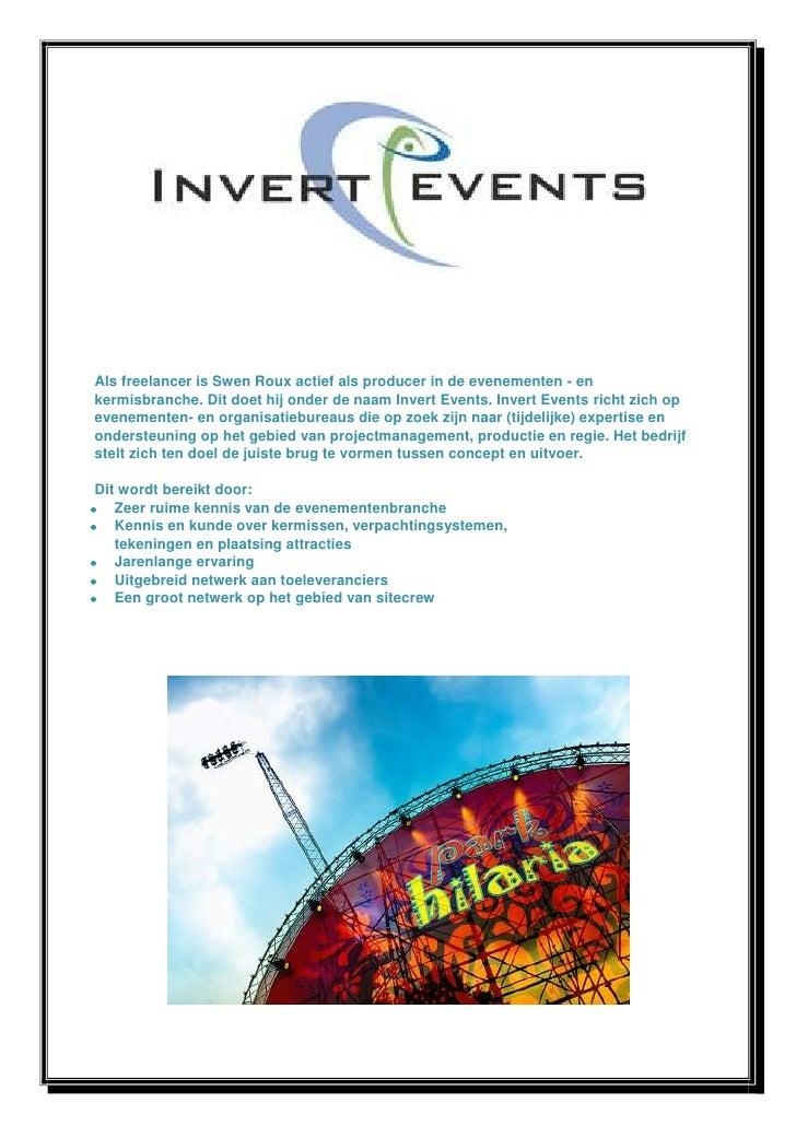 Als freelancer is Swen Roux actief als producer in de evenementen - enkermisbranche. Dit doet hij onder de naam Invert Eve...