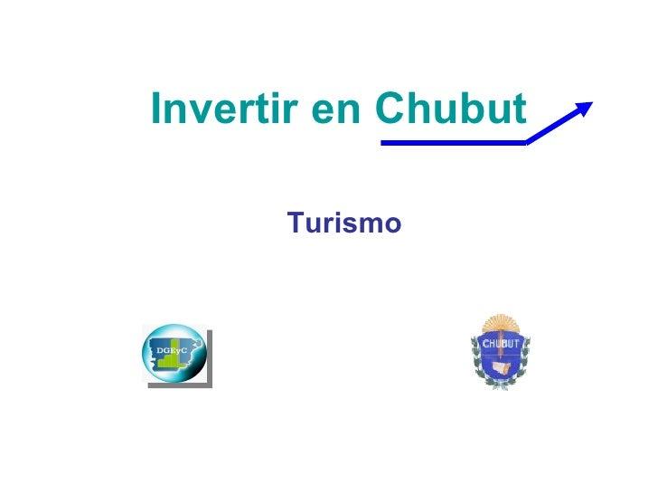 Invertir en Chubut Turismo