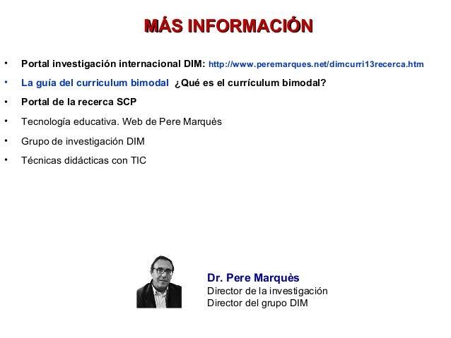 • Portal investigación internacional DIM: http://www.peremarques.net/dimcurri13recerca.htm • La guía del curriculum bimoda...